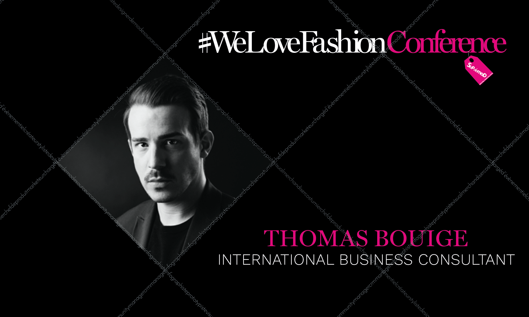 #WeLoveFashionConference : Thomas BOUIGE – International Business Consultant